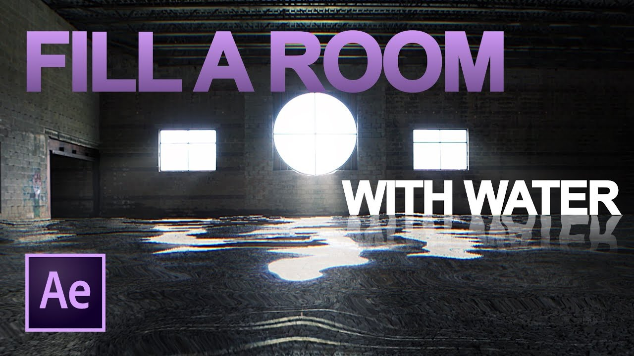 Learn How To Fill A Room With Water In After Effects